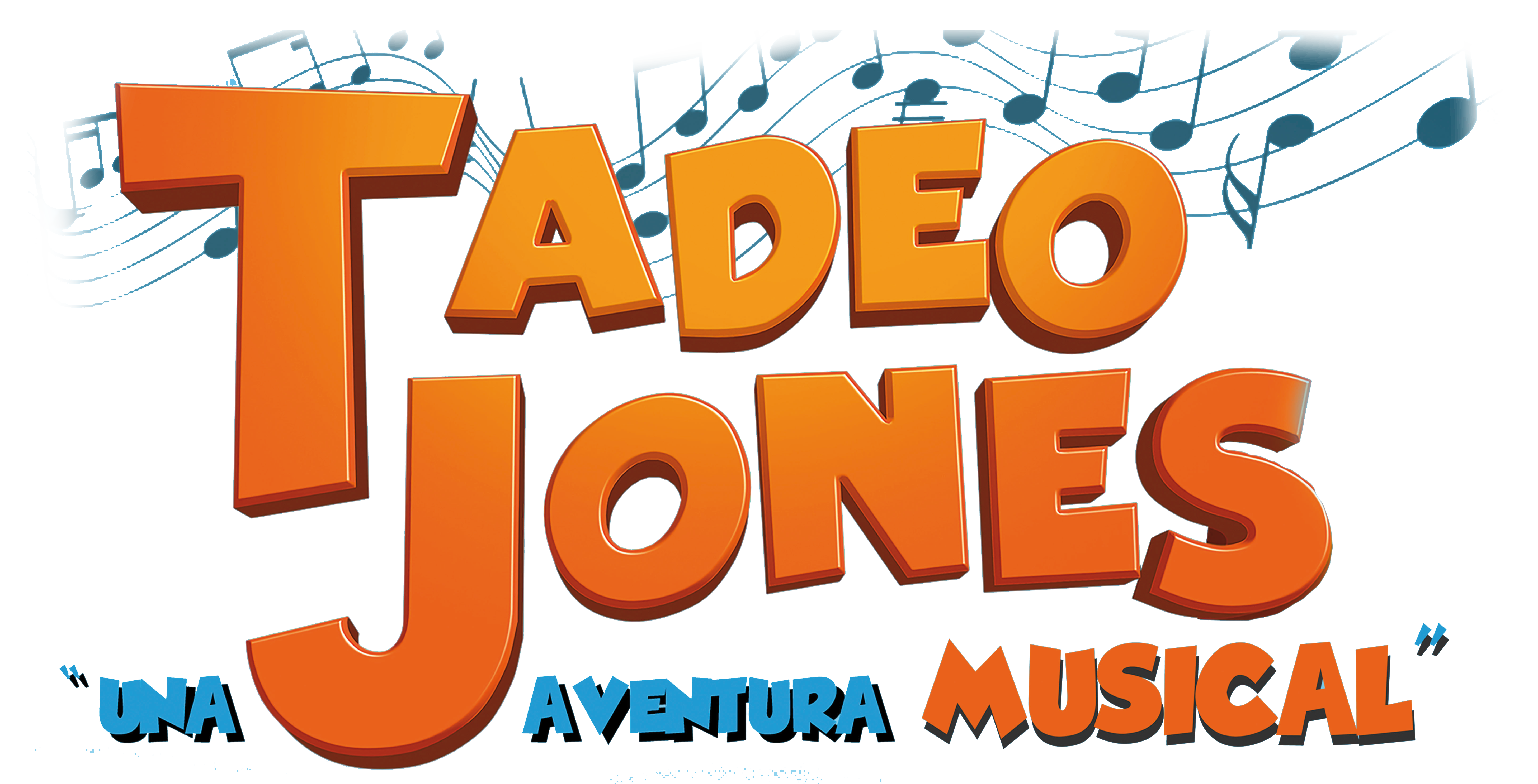 "Tadeo Jones ""El Musical"""